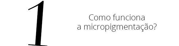 Micropigmentação: todas as dúvidas respondidas