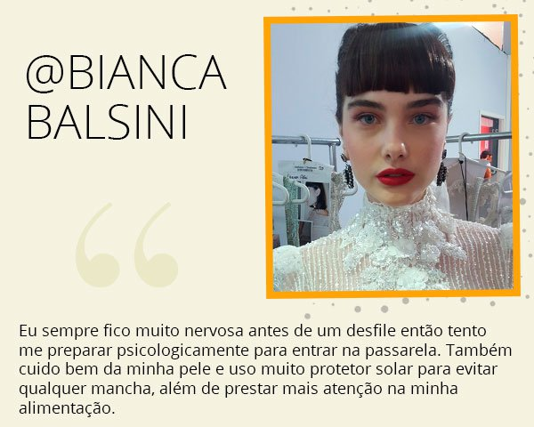 Bianca - modelo - spfw - desfile - segredo