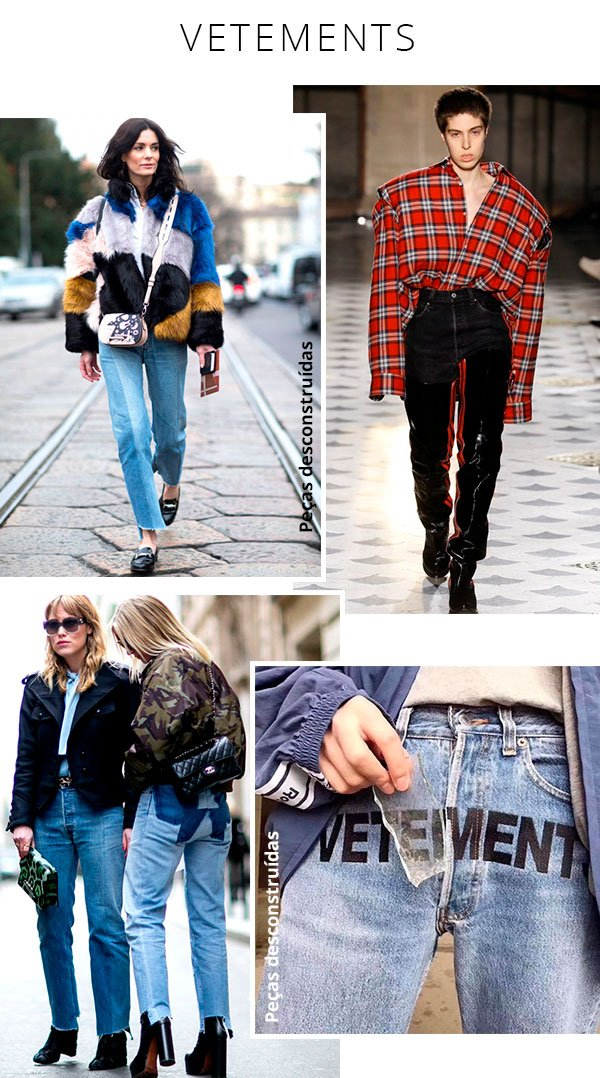 vetements - pecas - desconstruidas - looks - como usar