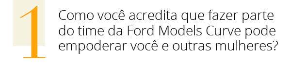 andressa almeida - curvy - model - ford - entrevista
