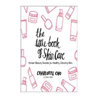 The Little Book of Skin Care: Korean Beauty Secrets for Healthy, Glowing Skin (English Edition) eBook Kindle