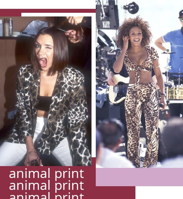 spice girls -      - animal print -      -