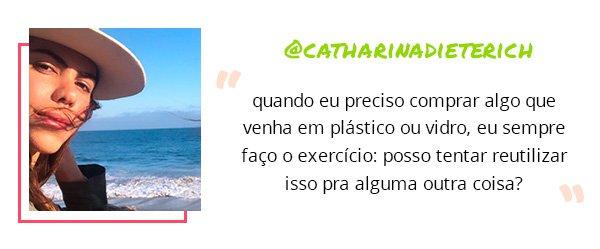 catharina dieterich - sustentabilidade - dicas - planeta - habitos