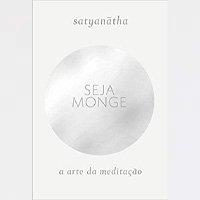 Seja monge: A arte da meditação (Português) Capa comum – 8 Outubro 2019