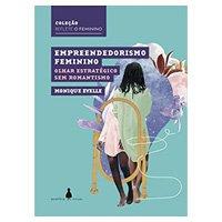 Empreendedorismo Feminino: Olhar Estratégico sem Romantismo (Português) Capa comum – 6 novembro 2019