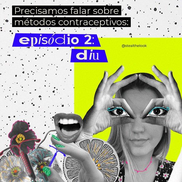 Lara Lincoln - diu - métodos contraceptivos - lettering - lettering - https://stealthelook.com.br