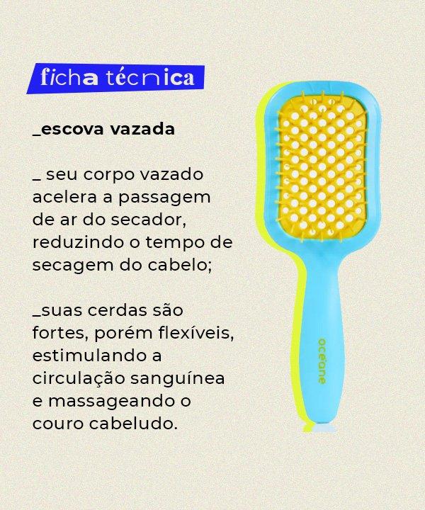 escova - escova - escova - verão  - em casa  - https://stealthelook.com.br