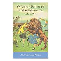 As crônicas de Nárnia - O leão, a feiticeira e o guarda-roupa: O leão, a feiticeira e o guarda-roupa: 2 (Português) Capa comum – 22 setembro 2009