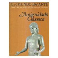 O Mundo da Arte - Antiguidade Clássica