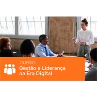 Curso de Gestão e Liderança na Era Digital Curso de Gestão e Liderança na Era Digital