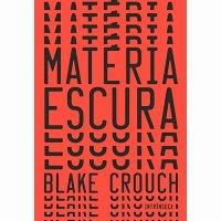 Matéria Escura Blake Crouch
