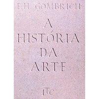 História da Arte - E. H. Gombrich